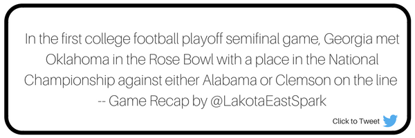 Rose Bowl Georgia v Oklahoma Bowl Guide Recap by Broc Nordmark Art by Lauren Maier Lakota East Spark Online Newsmagazine Spark